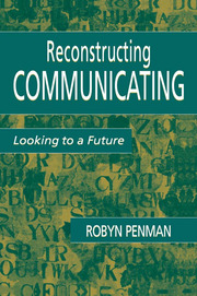 Reconstructing Communicating: Looking To A Future