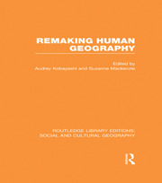 Remaking Human Geography (RLE Social & Cultural Geography)