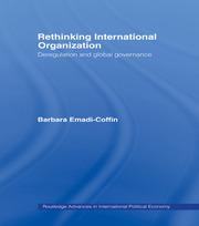 Rethinking International Organisation: Deregulation and Global Governance