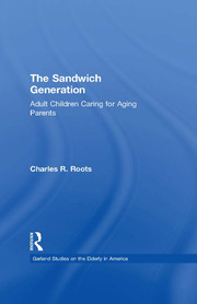The Sandwich Generation: Adult Children Caring for Aging Parents