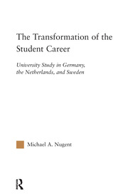 The Transformation of the Student Career: University Study in Germany, the Netherlands, and Sweden