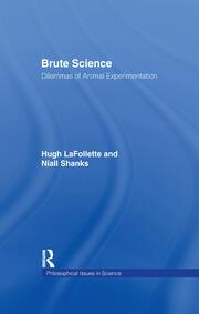 Brute Science: Dilemmas of Animal Experimentation