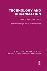 Technology and Organization (RLE: Organizations): Power, Meaning and Deisgn