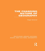 The Changing Nature of Geography (RLE Social & Cultural Geography)