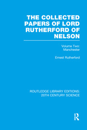 The Collected Papers of Lord Rutherford of Nelson: Volume 2
