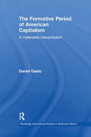 The Formative Period of American Capitalism: A Materialist Interpretation
