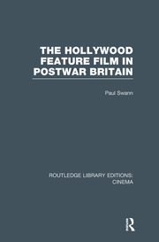 The Hollywood Feature Film in Postwar Britain