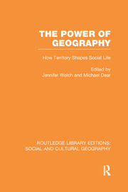 The Power of Geography (RLE Social & Cultural Geography): How Territory Shapes Social Life