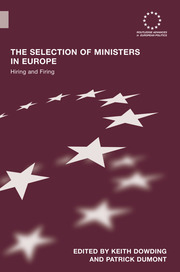 The Selection of Ministers in Europe: Hiring and Firing