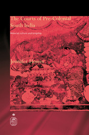The Courts of Pre-Colonial South India: Material Culture and Kingship