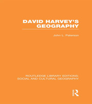 David Harvey's Geography (RLE Social & Cultural Geography)