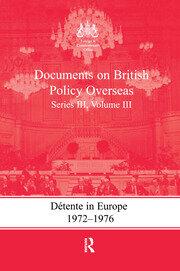 Detente in Europe, 1972-1976: Documents on British Policy Overseas, Series III, Volume III