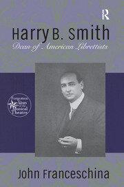 Harry B. Smith: Dean of American Librettists