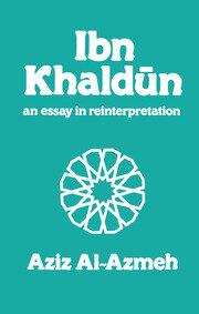 Ibn Khaldun: A Reinterpretation
