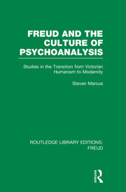 Freud and the Culture of Psychoanalysis (RLE: Freud): Studies in the Transition from Victorian Humanism to Modernity