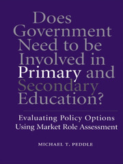 Does Government Need to be Involved in Primary and Secondary Education: Evaluating Policy Options Using Market Role Assessment