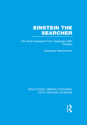 Einstein The Searcher: His Work Explained from Dialogues with Einstein