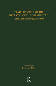 Trade Unions and the Betrayal of the Unemployed: Labor Conflicts During the 1990's
