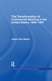 The Transformation of Commercial Banking in the United States, 1956-1991