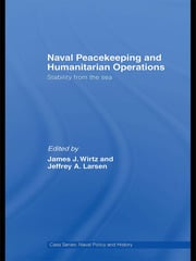 Naval Peacekeeping and Humanitarian Operations: Stability from the Sea