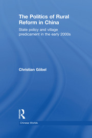 The Politics of Rural Reform in China: State Policy and Village Predicament in the Early 2000s
