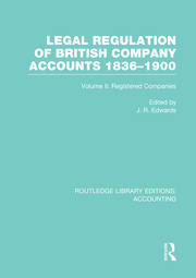 Legal Regulation of British Company Accounts 1836-1900 (RLE Accounting): Volume 2