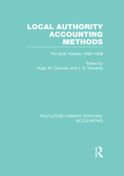 Local Authority Accounting Methods Volume 1 (RLE Accounting): The Early Debate 1884-1908