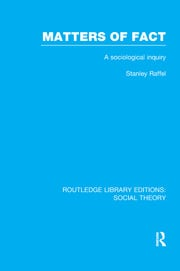 Matters of Fact (RLE Social Theory): A Sociological Inquiry