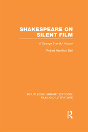 Shakespeare on Silent Film: A Strange Eventful History