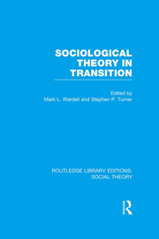 Sociological Theory Transition (RLE Soc Theory)