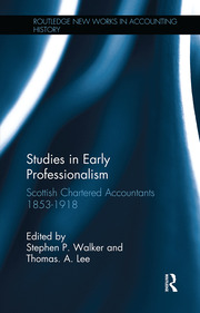 Studies in Early Professionalism: Scottish Chartered Accountants 1853-1918