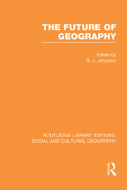 The Future of Geography (RLE Social & Cultural Geography)