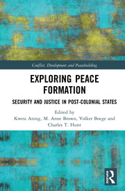 Exploring Peace Formation: Security and Justice in Post-Colonial States