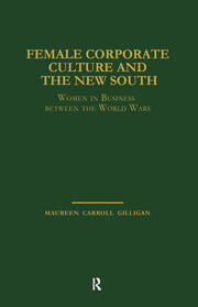 Female Corporate Culture and the New South: Women in Business Between the World Wars