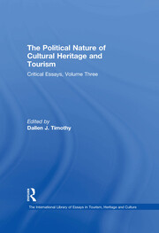 The Political Nature of Cultural Heritage and Tourism: Critical Essays
