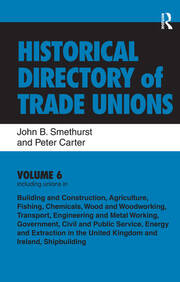 Historical Directory of Trade Unions: v. 6: Including Unions in: - Edited Title