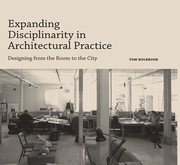 Expanding Disciplinarity in Architectural Practice