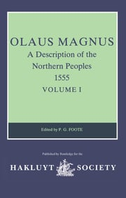Olaus Magnus, A Description of the Northern Peoples, 1555: Volume I