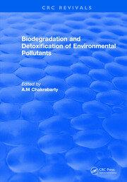 Biodegradation and Detoxification of Environmental Pollutants