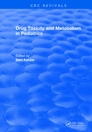 Drug Toxicity and Metabolism in Pediatrics