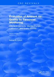 Evaluation Ambient Air Quality By Personnel Monitoring: Volume 2 : Aerosols, Monitor Pumps, Calibration, and Quality Control