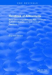 Handbook of Antioxidants: Bond Dissociation Energies, Rate Constants, Activation Energies, and Enthalpies of Reactions