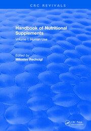 Handbook of Nutritional Supplements: Volume I: Human Use