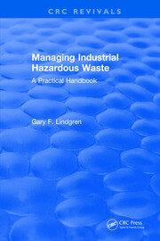 Managing Industrial Hazardous Waste- A Practical Handbook