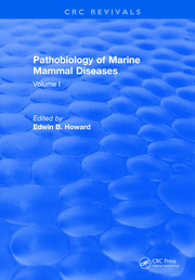 Pathobiology Of Marine Mammal Diseases: Volume I