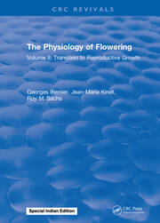 The Physiology of Flowering: Volume II: Transition to Reproductive Growth