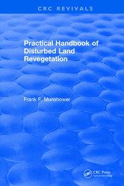 Practical Handbook of Disturbed Land Revegetation