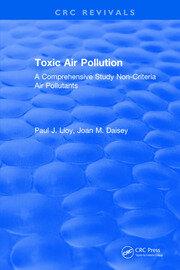 Toxic Air Pollution: A Comprehensive Study Non-Criteria Air Pollutants