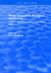 Water Transport in Biological Membranes: Volume I: From Model Membranes to Isolated Cells