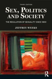 Sex, Politics and Society: The Regulations of Sexuality Since 1800